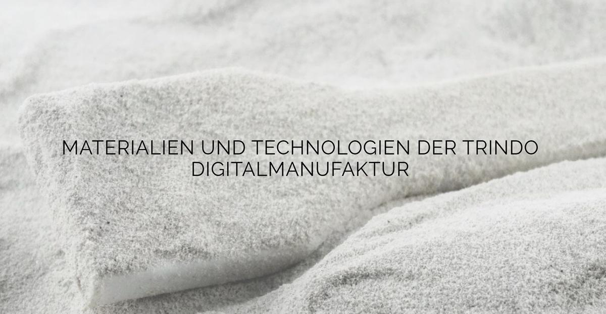 3D Digitalmanufaktur Materialien Technologien